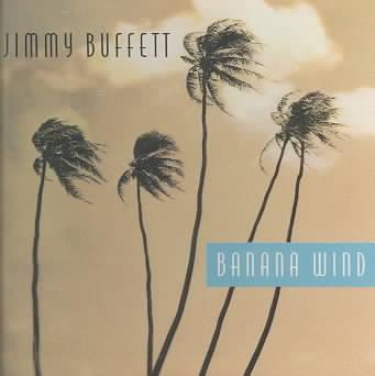 BANANA WIND BY BUFFETT,JIMMY (CD)