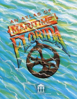 An Atlas of  Maritime Florida By Smith, Roger C./ Miller, James J./ Kelley, Sean M./ Harbin, Linda G.